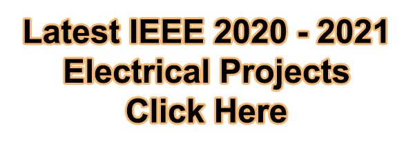 Latest IEEE 2020 - 2021 Electrical Projects
